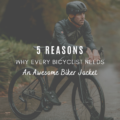 5 Reasons Why Every Bicyclist Needs An Awesome Biker Jacket