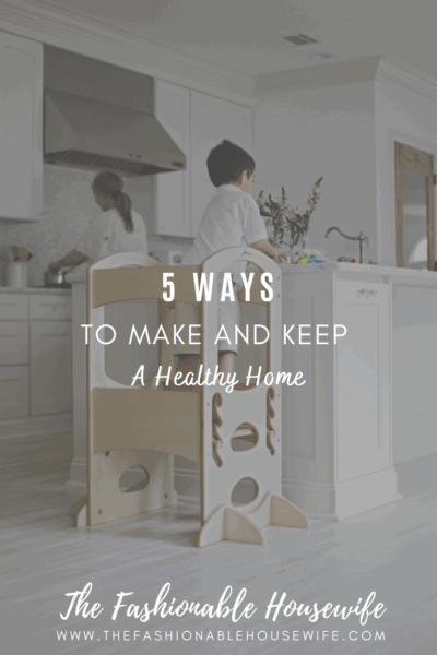 5 Ways to Keep a Healthy Home