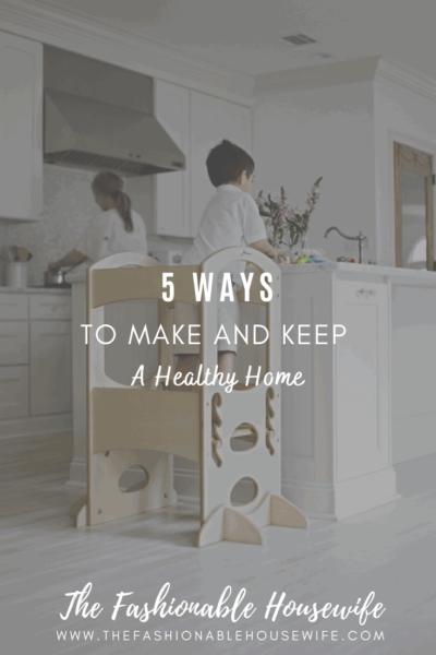 5 Ways to Keep a Healthy Home