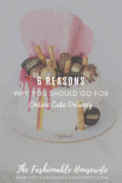 6 Reasons Why You Should Go for Online Cake Delivery