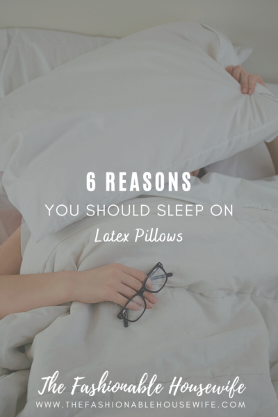 6 Reasons You Should Sleep on Latex Pillows