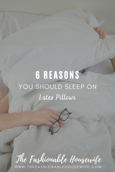 6 Reasons You Should Sleep on Latex Pillows