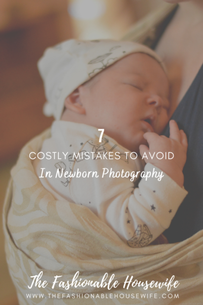 7 Costly Mistakes To Avoid In Newborn Photography