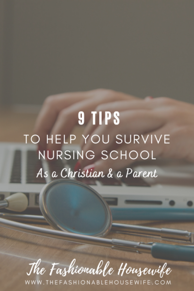 9 Tips to Help You Survive Nursing School as a Christian and a Parent