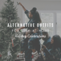 Alternative Outfits For Stay-At-Home Holiday Celebrations