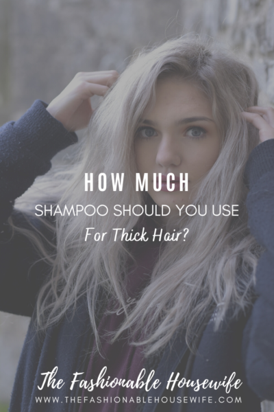 How Much Shampoo Should You Use For Thick Hair?