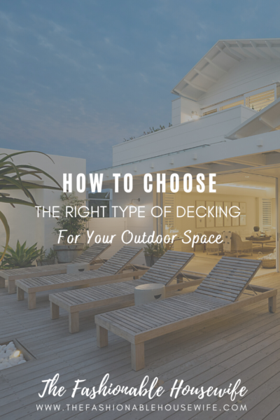 How To Choose The Right Type of Decking For Your Outdoor Space