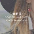 How To Complete Your Outfit With The Perfect Earrings
