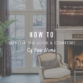 How To Improve The Look & Comfort Of Your Home