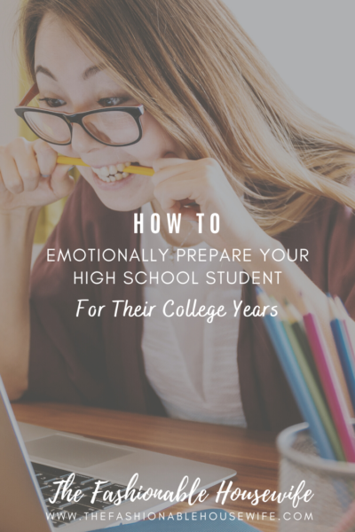 How to Emotionally Prepare Your High School Student for Their College Years