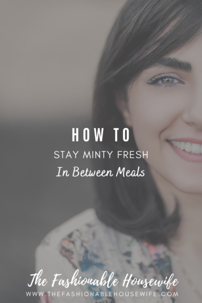 How to Stay Minty Fresh in Between Meals