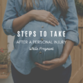 Steps to Take After a Personal Injury While Pregnant