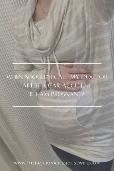 When Should I Call My Doctor After A Car Accident If I Am Pregnant?