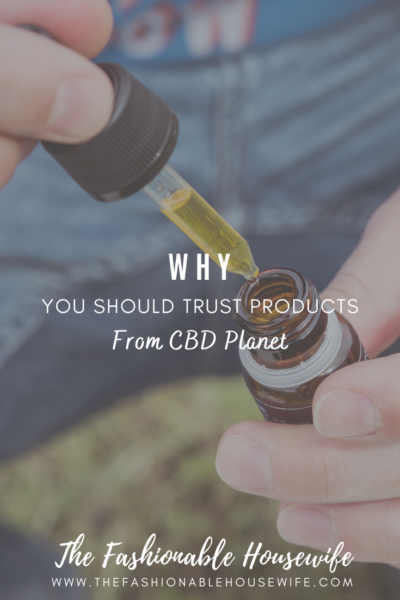 Why You Should Trust Products From CBD Planet