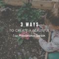 3 Ways To Create a Beautiful Low Maintenance Garden