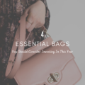 4 Essential Bags You Should Consider Investing In This Year