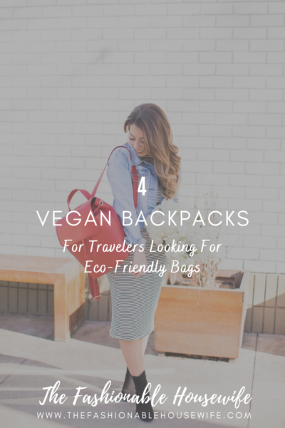 4 Vegan Backpacks for Travelers Looking For Eco-Friendly Bags