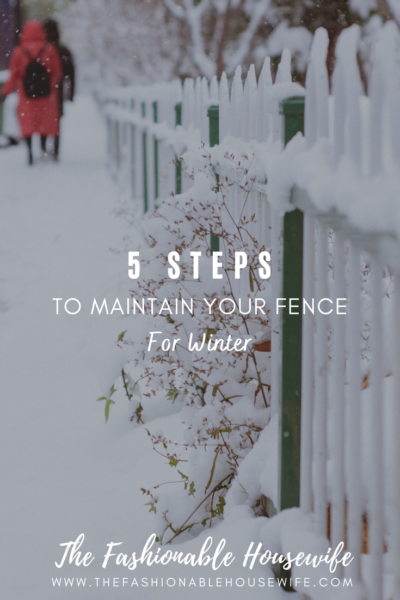 5 Steps to Maintain Your Fence for Winter
