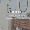 5 Things To Consider Before Renovating Your Bathroom