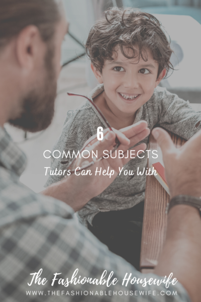 6 Common Subjects Tutors Can Help You With