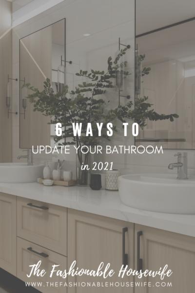 6 Ways to Update Your Bathroom in 2021