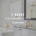 7 Hacks For Upgrading Your Bathroom