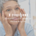 8 Conditions Women Should Be Aware Of And Keep An Eye On