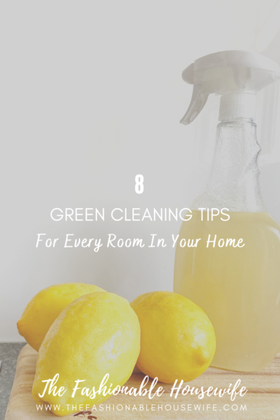 8 Green Cleaning Tips For Every Room In Your Home