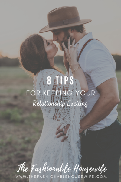 8 Tips For Keeping Your Relationship Exciting