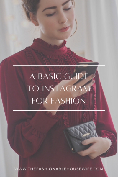 A Basic Guide To Instagram For Fashion