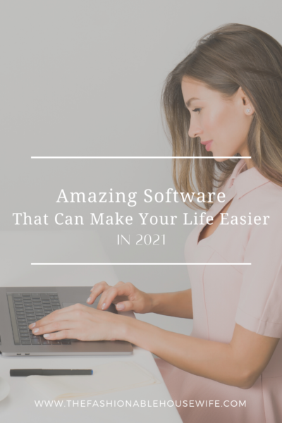 Amazing Software That Can Make Your Life Easier in 2021