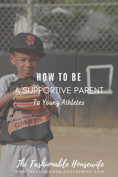 How To Be A Supportive Parent to Young Athletes