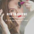 How To Become an Entrepreneur in At-Home Skin Healthcare Products