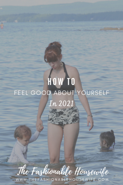 How To Feel Good About Yourself In 2021