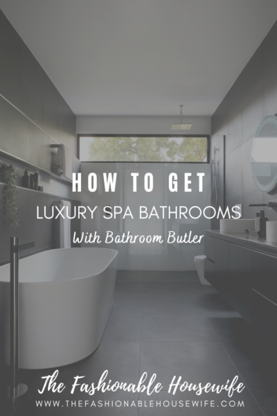 How To Get Luxury Spa Bathrooms with Bathroom Butler