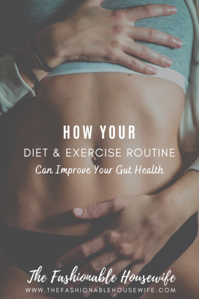How Your Diet and Exercise Routine Can Improve Your Gut Health