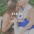How to Care for Senior Relatives