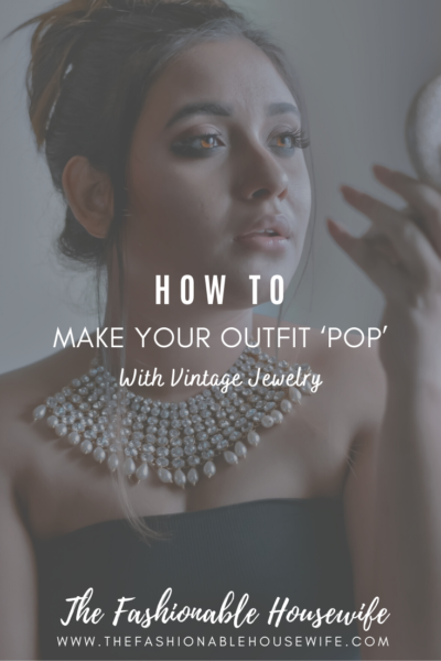 How to Make Your Outfit 'Pop' With Vintage Jewelry
