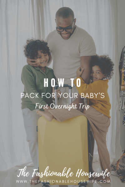 How to Pack for Baby's First Overnight Trip