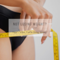 Not Losing Weight? Here's What You're More Than Likely Doing Wrong