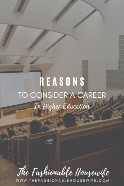 Reasons To Consider A Career In Higher Education in 2021