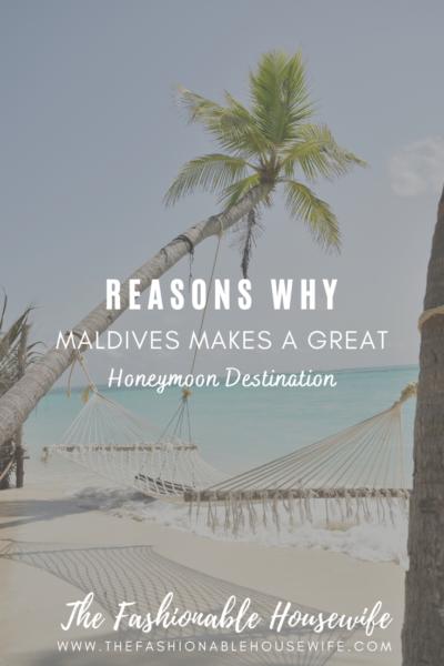 Reasons Why Maldives Makes a Great Honeymoon Destination