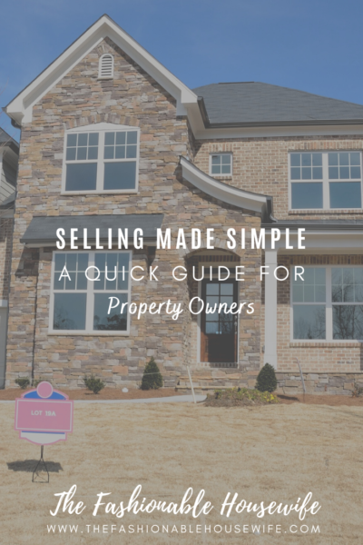 Selling Made Simple: A Guide For Property Owners