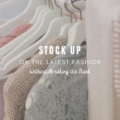 Stock up on the Latest Fashion without Breaking the Bank