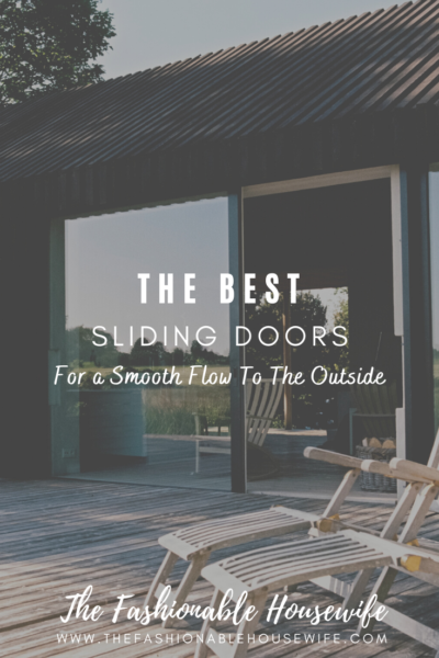 The Best Sliding Doors For a Smooth Flow To The Outdoors