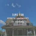 Tips For Buying The Right Property For Your Family