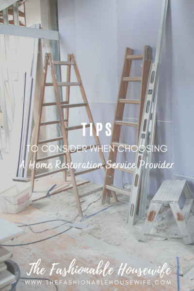 Tips to Consider When Choosing a Home Restoration Service Provider