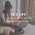 Top 5 Tips You Need To Know Before Enrolling In Fashion College