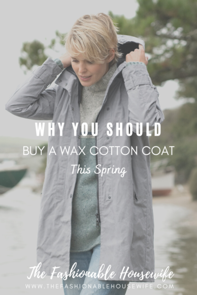Why You Should Buy a Wax Cotton Coat This Spring