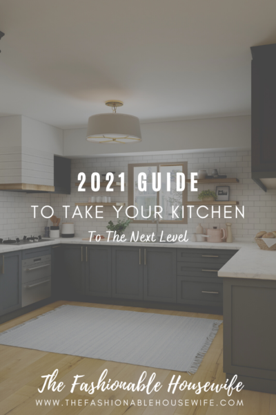 2021 Guide to Take Your Kitchen to the Next Level
